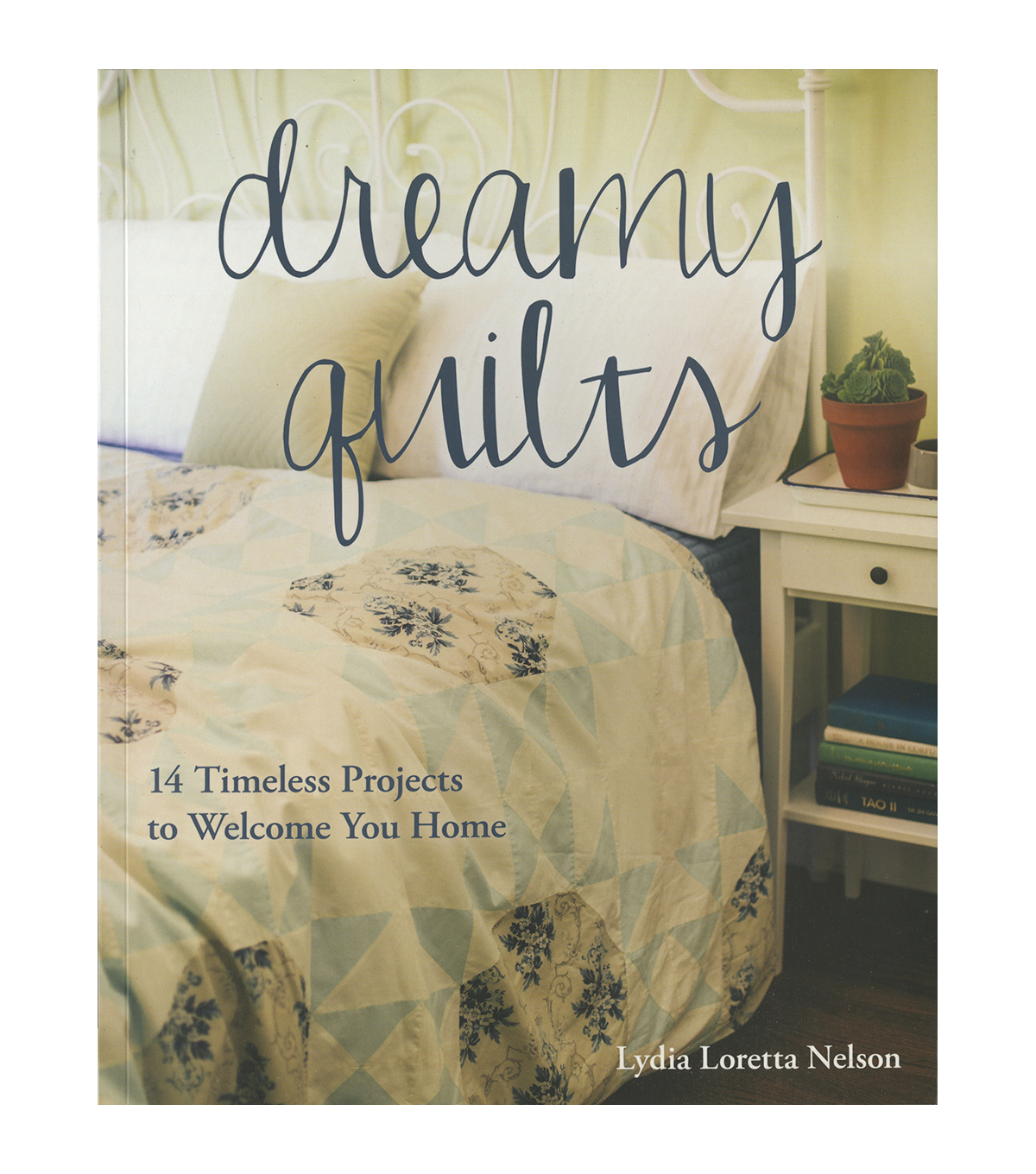 Lydia Loretta Nelson Dreamy Quilts Book
