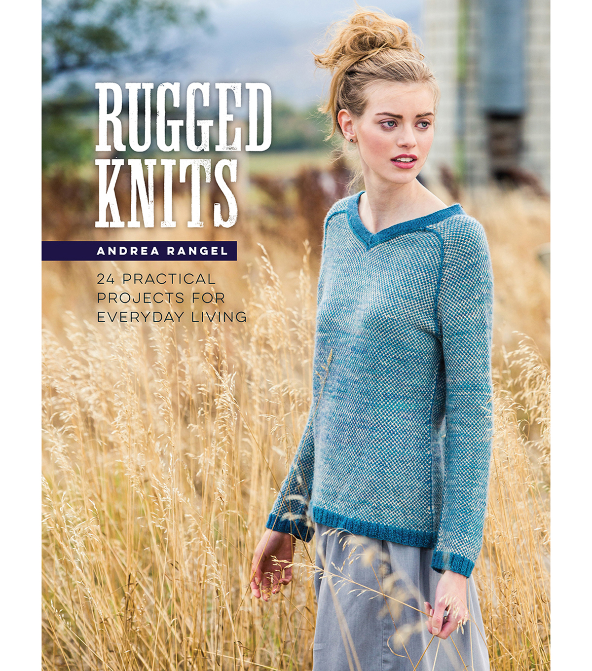 Interweave Press-Rugged Knits: 24 Practical Projects