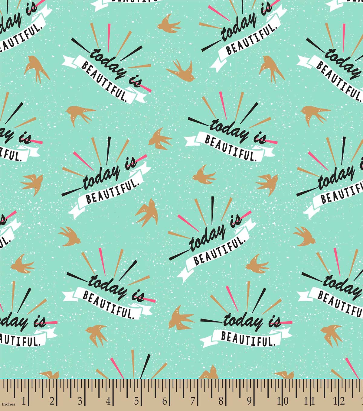 Today is Beautiful Print Fabric