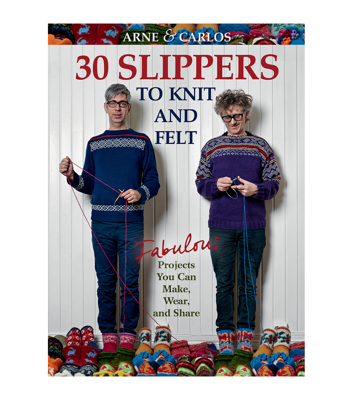Arnie and Carlos 30 Slippers To Knit And Felt Knitting Book