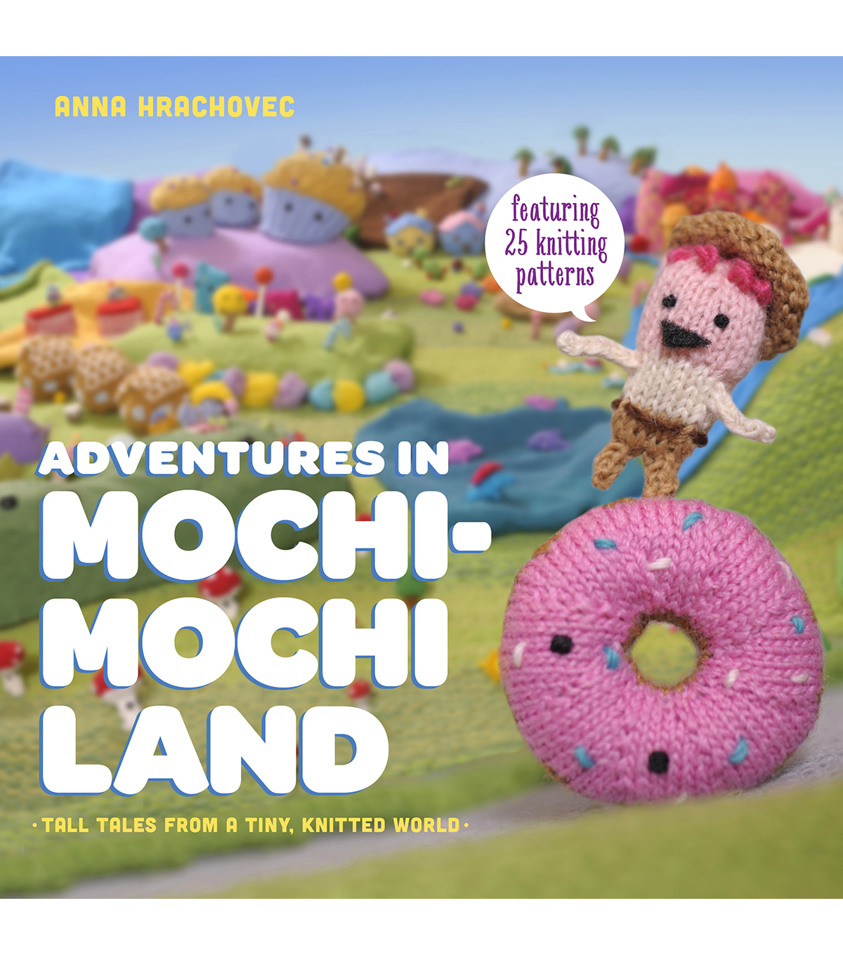 Anna Hrachovec Adventures In Mochimochi Land Book