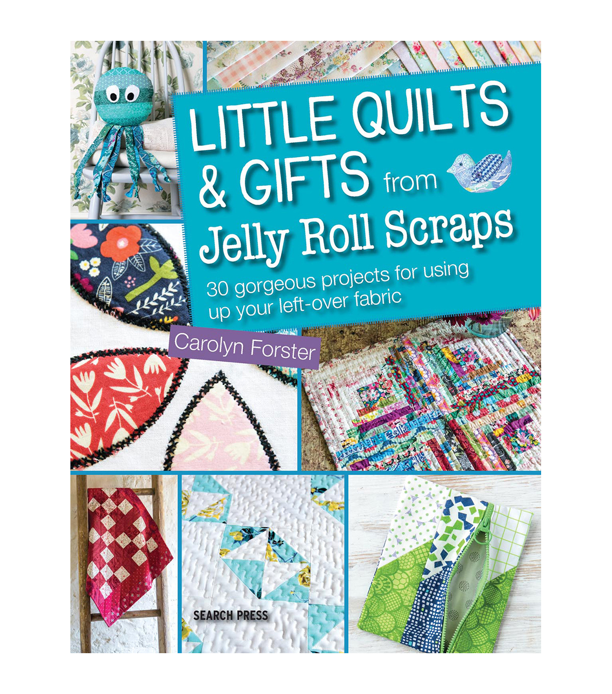Carolyn Forster Little Quilts & Gifts Quilt Project Book