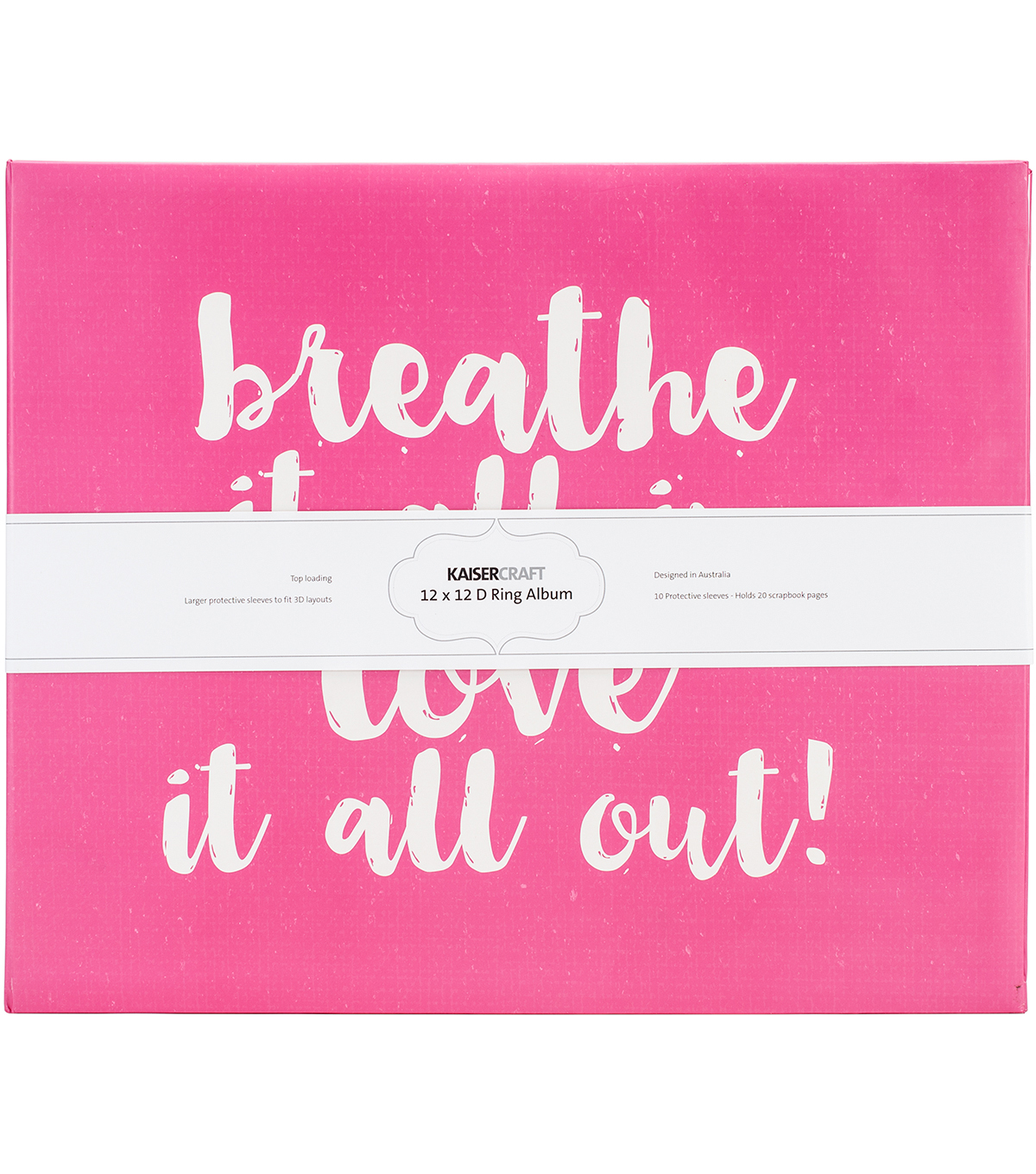 Kaisercraft Quote D-Ring Album-Breathe It All In Love It All Out