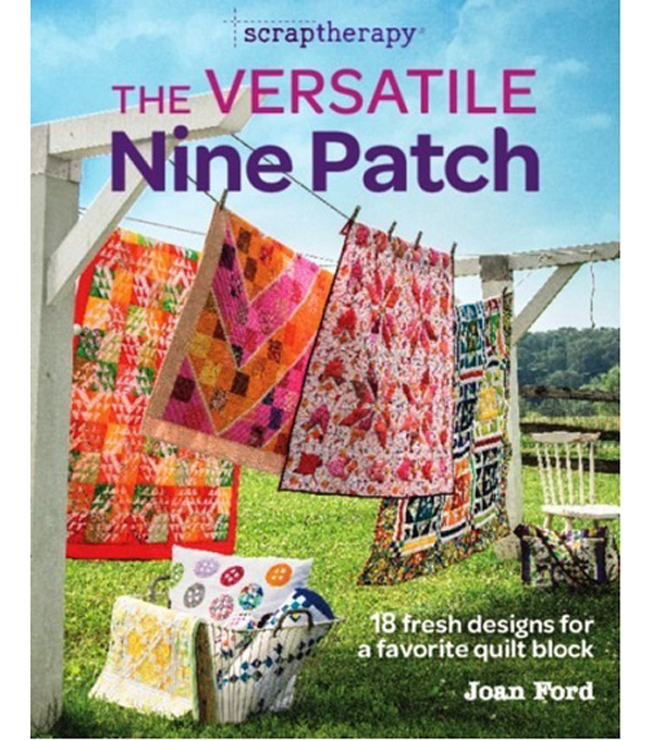 The Versatile Nine Patch Book: 18 Fresh Designs
