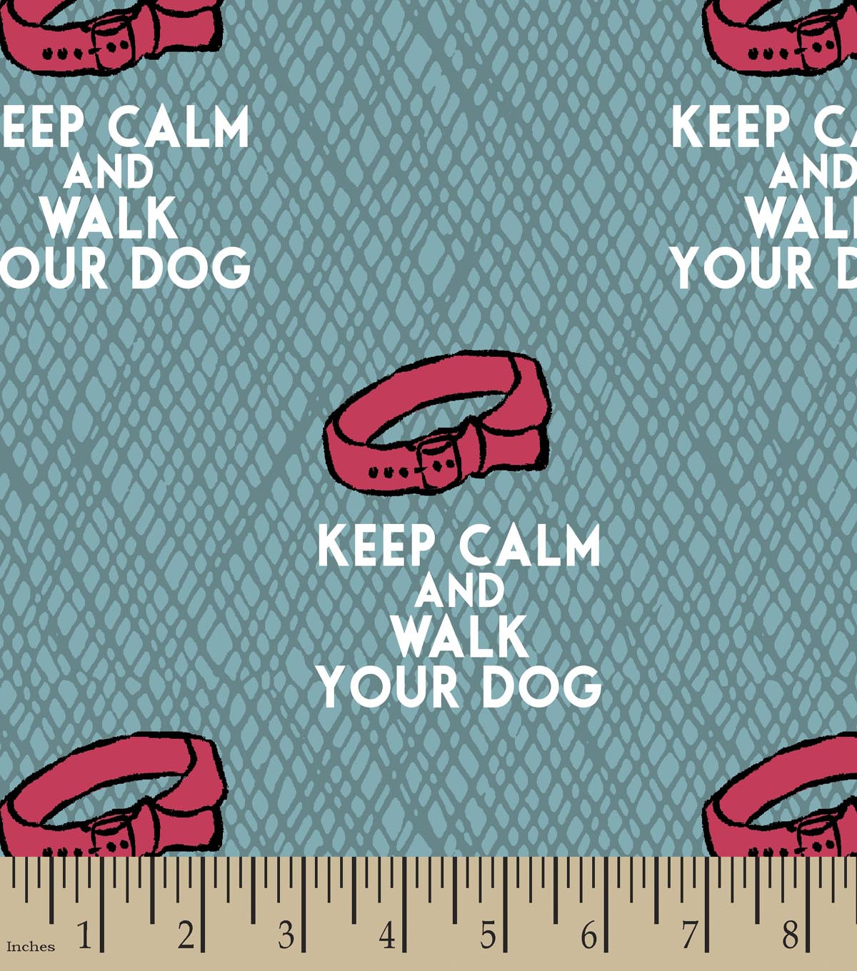 Keep Calm and Walk the Dog Print Fabric