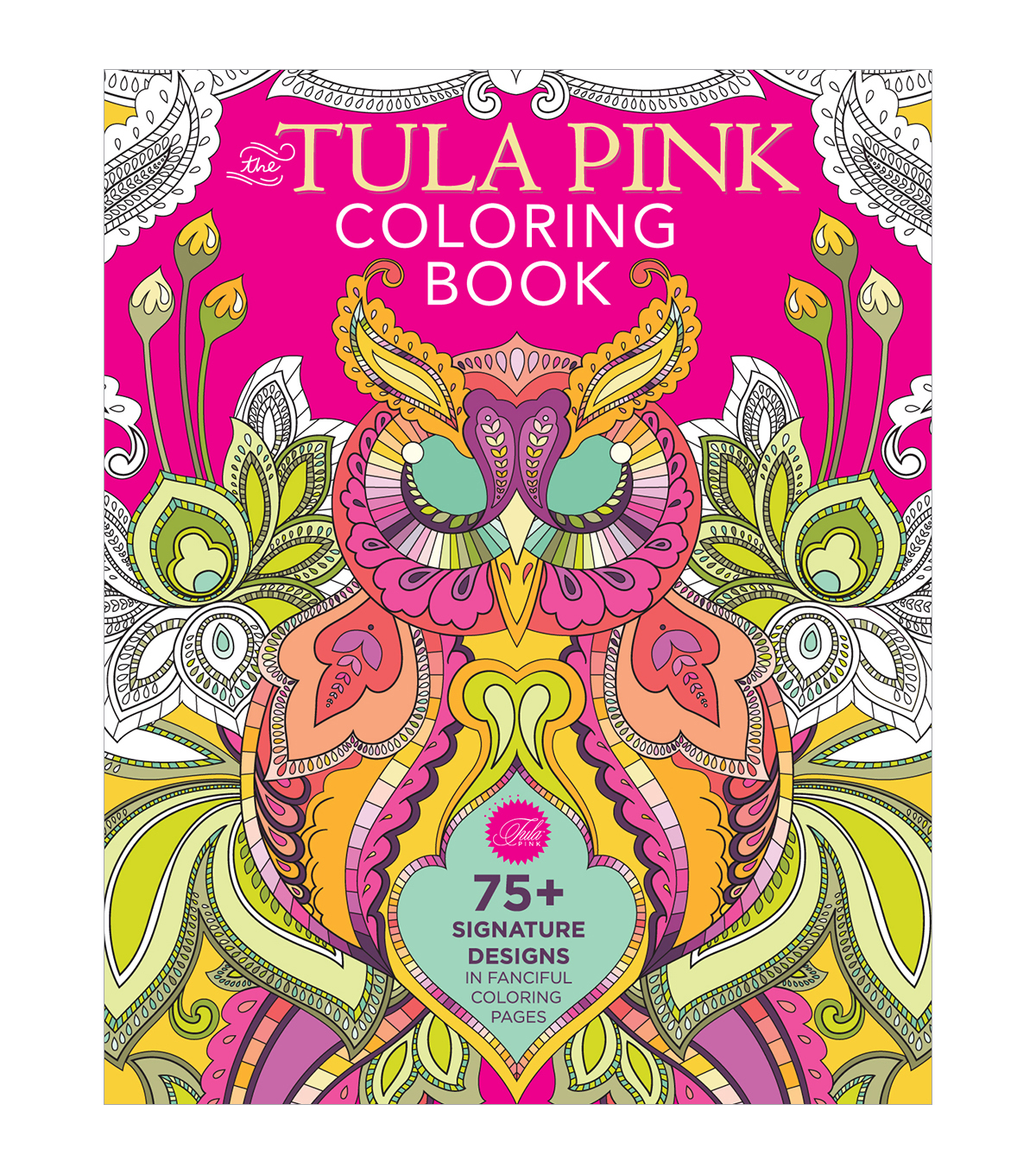 Fons & Porter Tula Pink Coloring Book