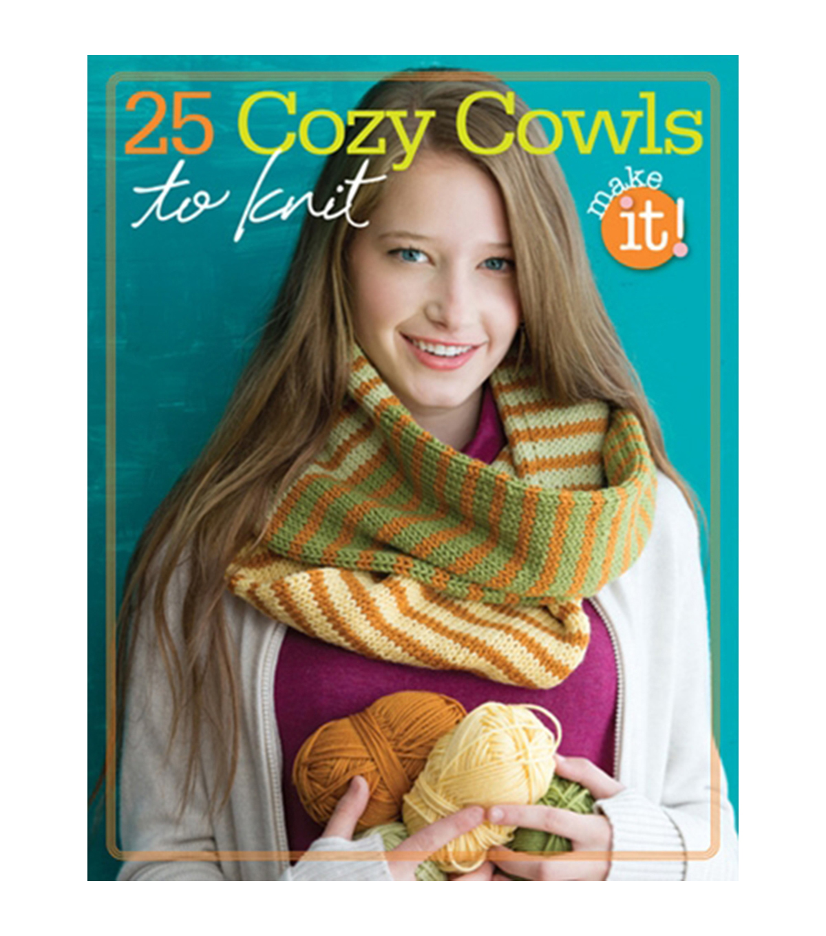 25 Cozy Cowls To Knit Book