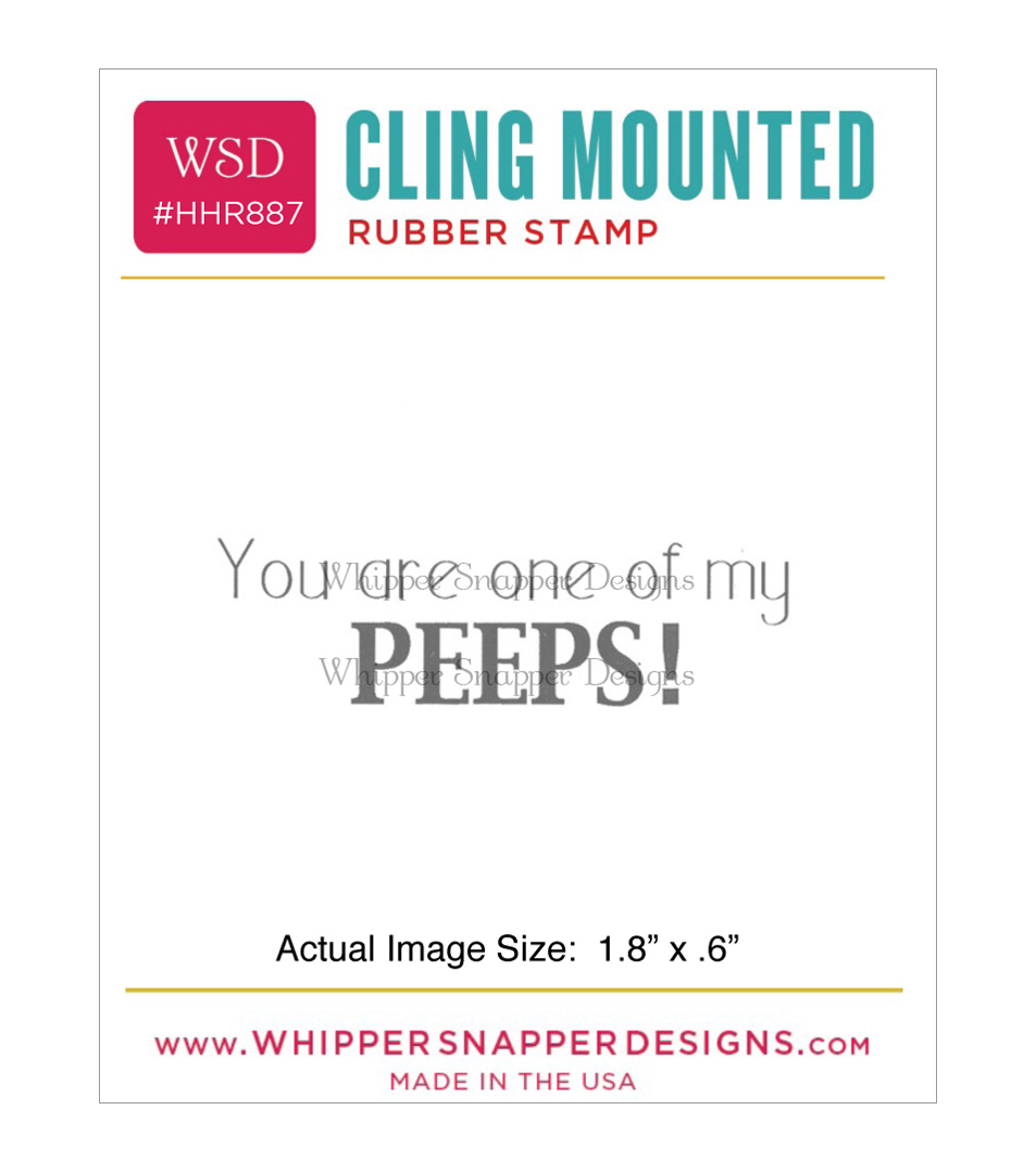 Whipper Snapper Designs Cling Stamp-My Peeps
