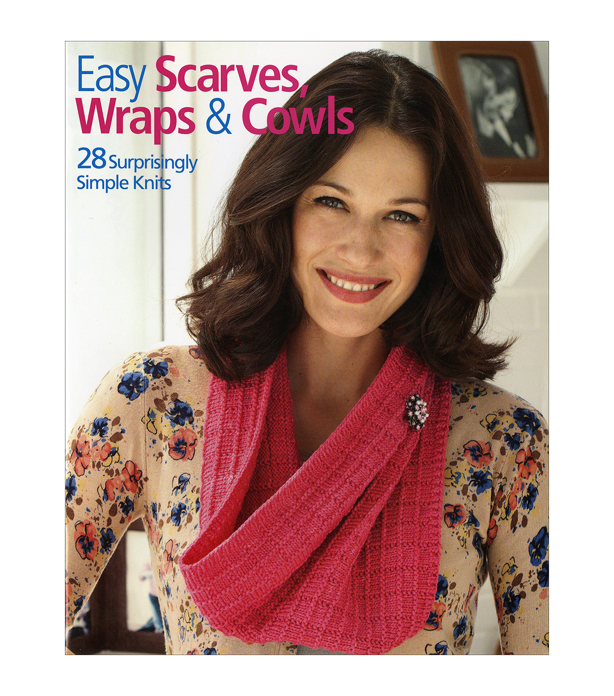 Easy Scarves, Wraps & Cowls Book