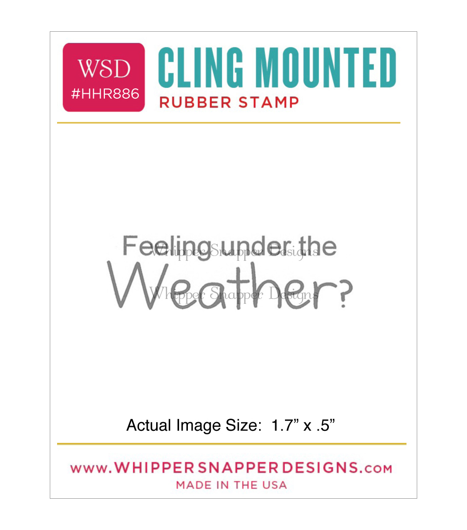 Whipper Snapper Designs Cling Stamp-Under The Weather?