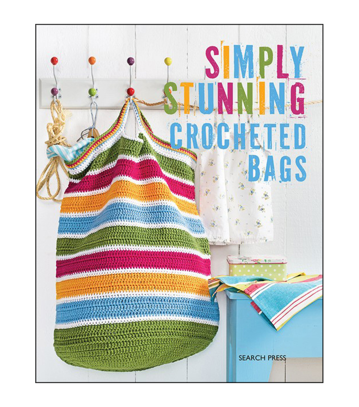 Simply Stunning Crocheted Bags Crochet Book