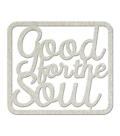 Fabscraps Die-Cut Gray Chipboard Word-Good For The Soul