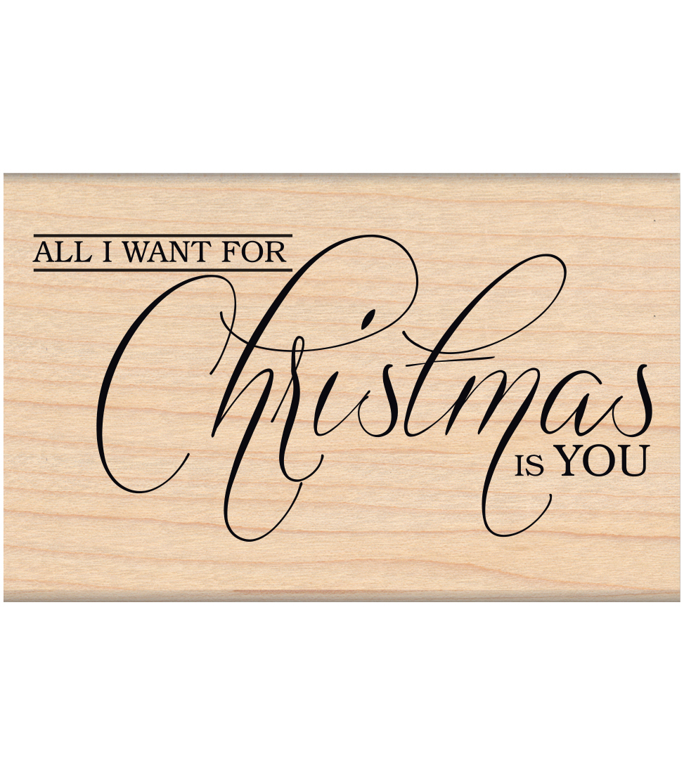 My Sentiments Exactly Mounted Stamp-All I Want For Christmas