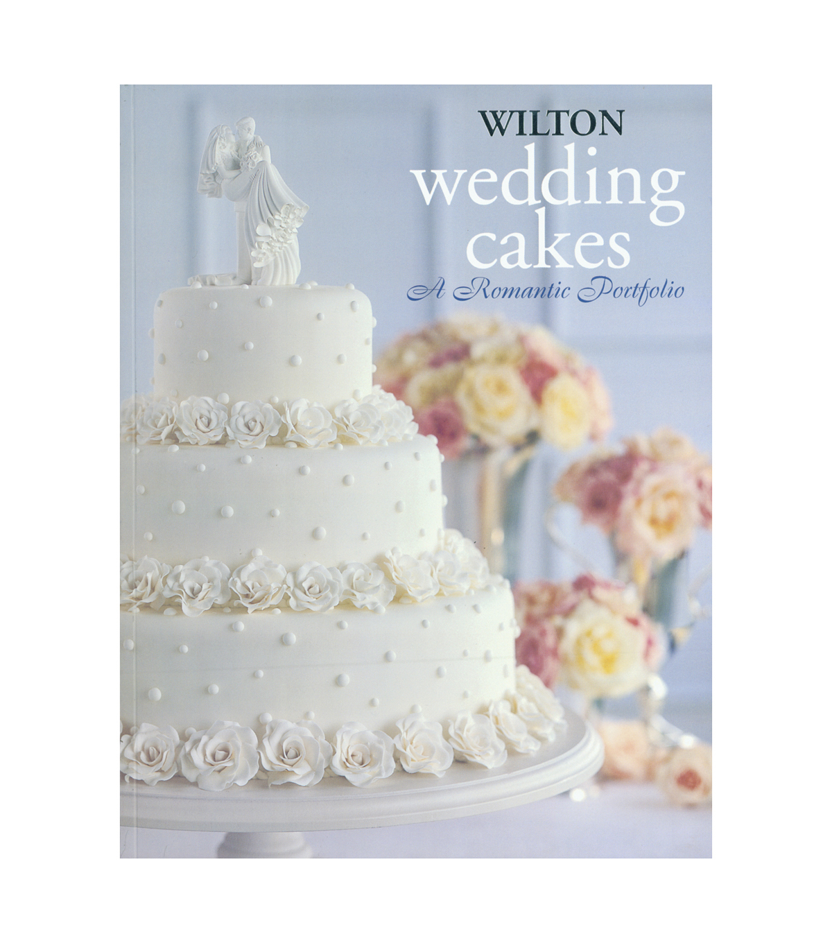 Wilton Books-Wedding Cakes A Romantic Portfolio