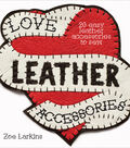 Love Leather Accessories Softcover Book