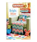 Bernat-Bright Ideas Book