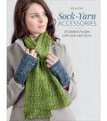 Martingale Sock-Yarn Accessories Book