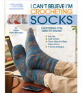 Leisure Arts-I Can\u0027t Believe I\u0027m Crocheting Socks