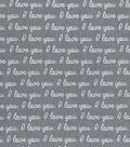 Nursery Cotton Fabric 43\u0022-I Love You Words Grey