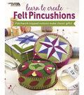 Learn to Create Felt Pincushions Book
