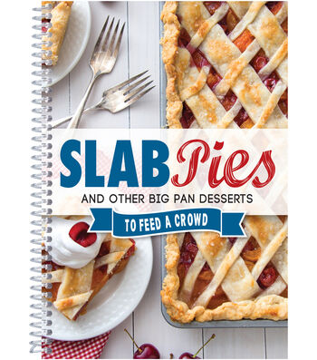 Slab Pies & Other Big Pan Desserts To Feed A Crowd