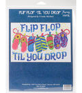 Flip Flop Til You Drop Counted Cross Stitch Kit 14 Count
