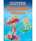 Dover Publications-Glitter Mermaids Stickers