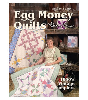Quilt in a Day Egg Money Quilts Book