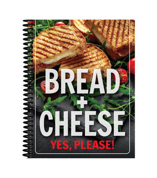 Bread + Cheese Yes, Please! Cookbook
