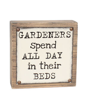 In the Garden Enamel Wood Block-Gardeners Spend All Day in Their Beds