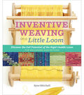Inventive Weaving On A Little Loom Book