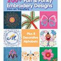 200+ Fun & Funky Embroidery De