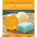 Creative Publishing International-Complete Photo Guide To Soap Making