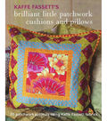 Brilliant Little Patchwork Cushions & Pillows Book