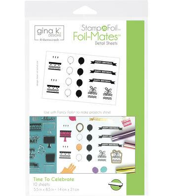 Gina K. Designs StampnFoil Foil-Mates Detail Sheets-Time To Celebrate