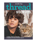 Jennifer Day Thread Stories Quilt Book