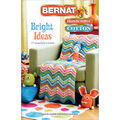 Bernat-Bright Ideas Book