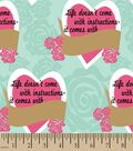Life Doesn\u0027t Come With Instructions Print Fabric