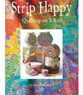 Strip Happy Quilting on a Roll Book