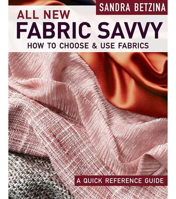 All New Fabric Savvy Book-How to Choose & Use Fabrics