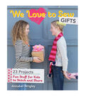 We Love To Sew Gifts Book