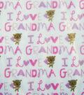 Snuggle Flannel Fabric 42\u0027\u0027-Pink I Love Grandma