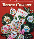 Stoney Creek Tropical Christmas Counted Cross Stitch Pattern Book