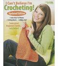 Leisure Arts-I Can\u0027t Believe I\u0027m Crocheting