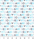 Nursery Flannel Fabric -You Are So Loved