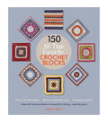 Sarah Hazell 150 All-Time Favorite Crochet Blocks Book