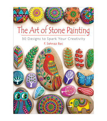 The Art of Stone Painting Book-30 Designs to Spark your Creativity