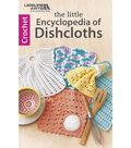 The Little Encyclopedia Of Dishcloths Book