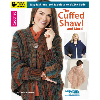 The Cuffed Shawl And More