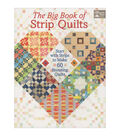 The Big Book of Strip Quilts